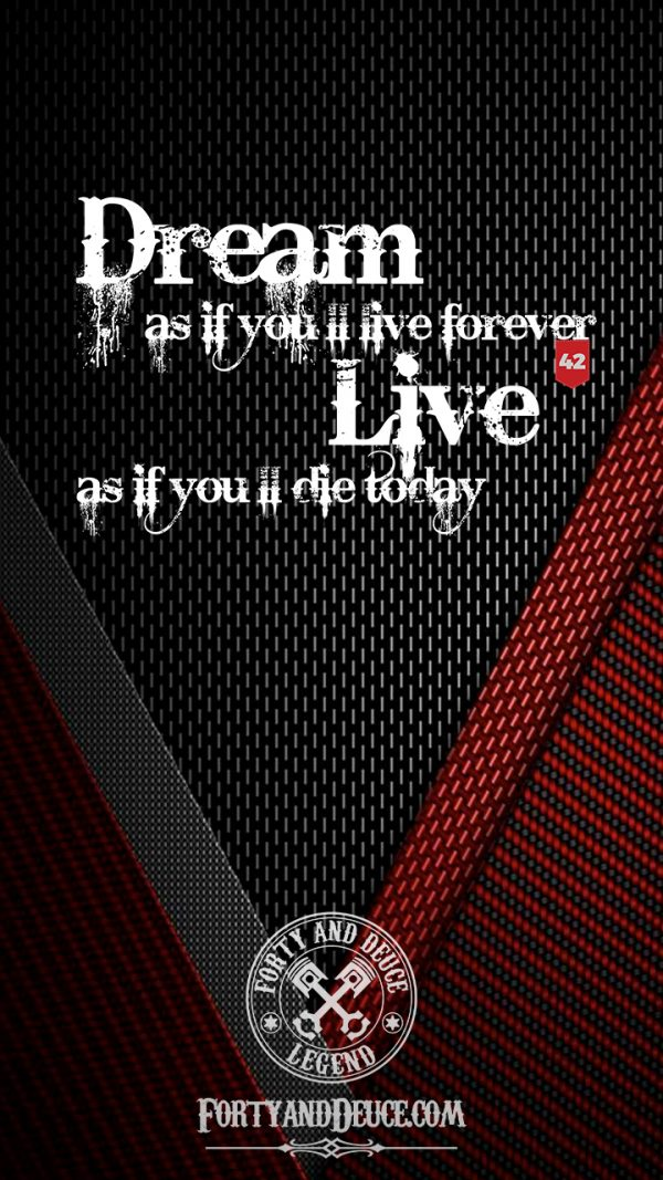 Dream As If You'll Live Forever Phone Candy Quotes